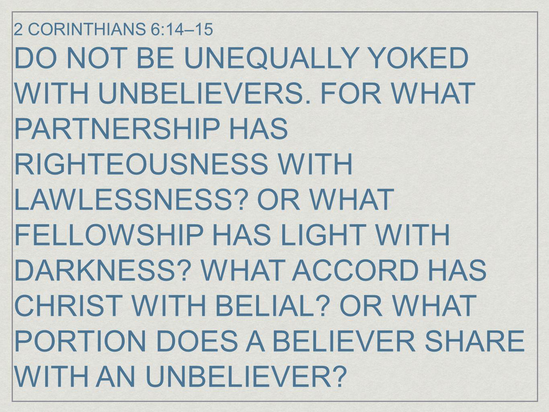 2 CORINTHIANS 6:14–15