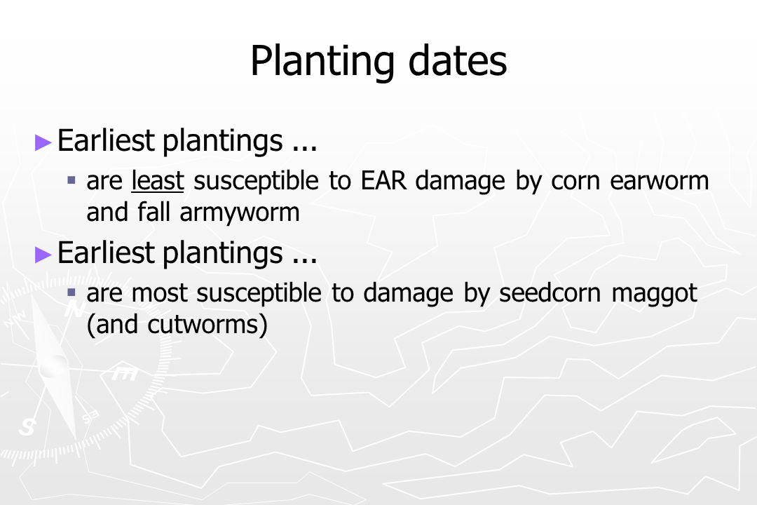 Planting dates Earliest plantings ...