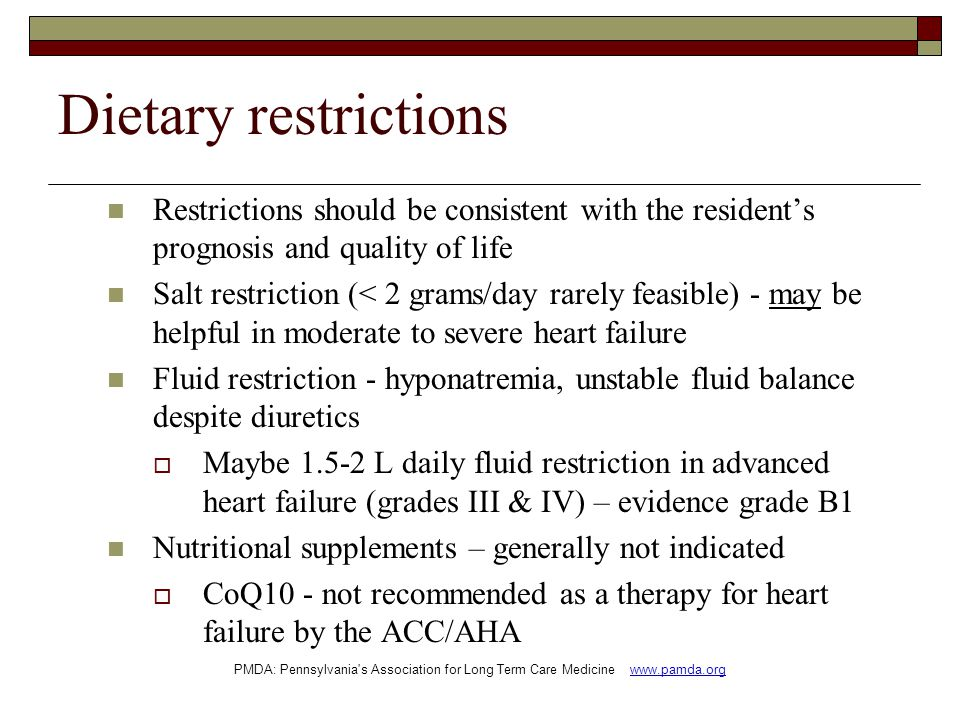 Dietary restrictions Restrictions should be consistent with the resident's prognosis and quality of life.