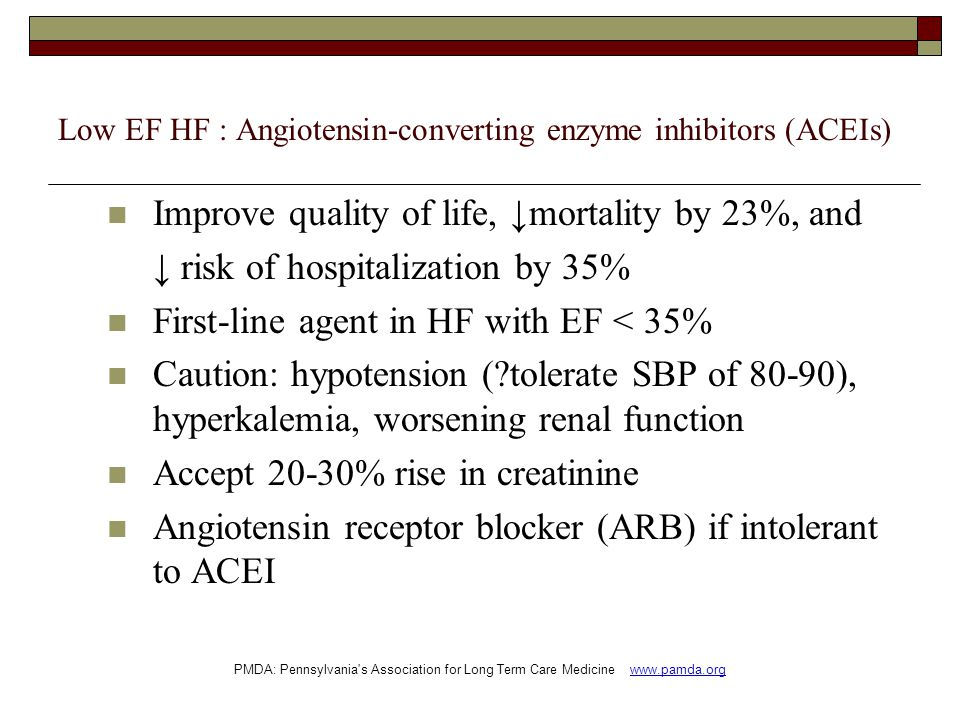 Low EF HF : Angiotensin-converting enzyme inhibitors (ACEIs)