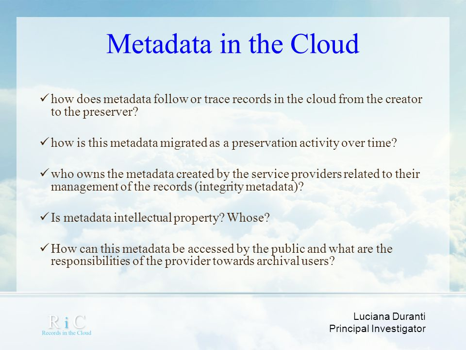 Metadata in the Cloud how does metadata follow or trace records in the cloud from the creator to the preserver
