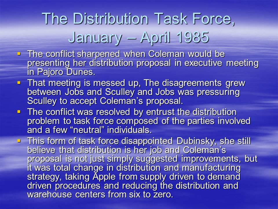 The Distribution Task Force, January – April 1985
