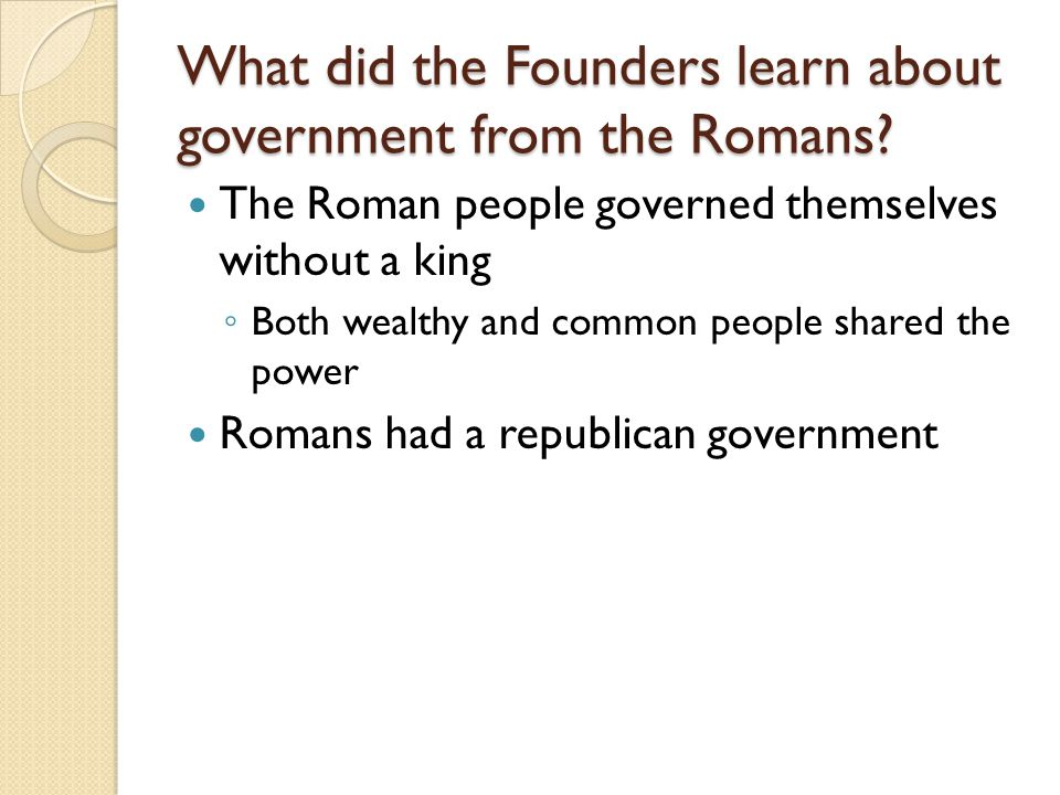 What did the Founders learn about government from the Romans