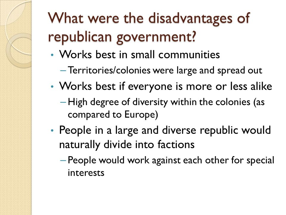 What were the disadvantages of republican government
