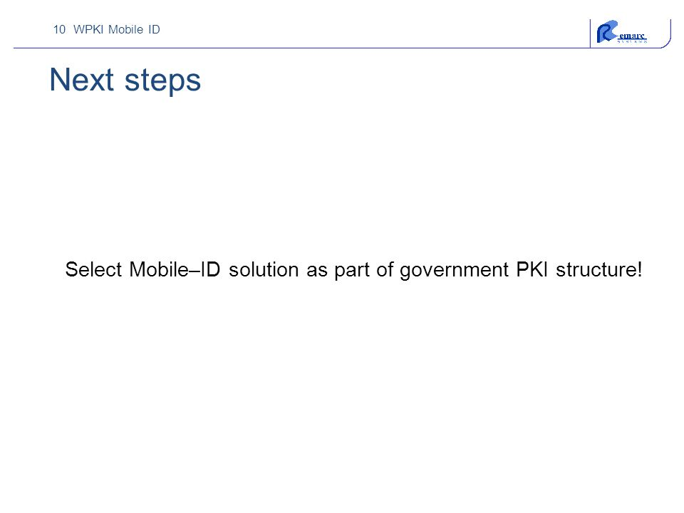 Select Mobile–ID solution as part of government PKI structure!