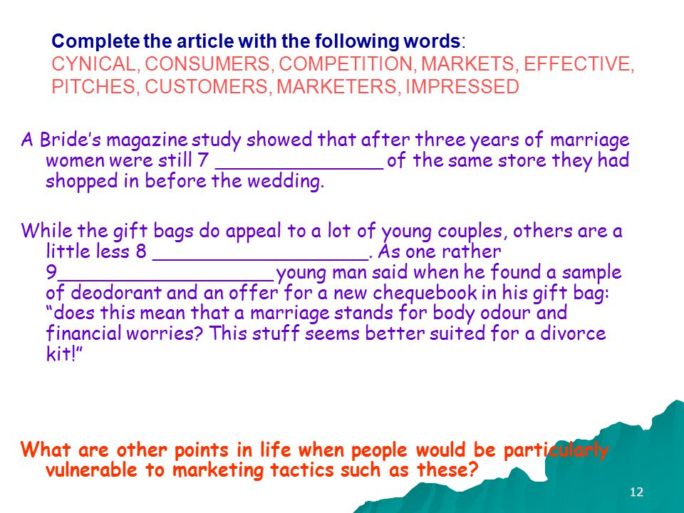 Complete the article with the following words: CYNICAL, CONSUMERS, COMPETITION, MARKETS, EFFECTIVE, PITCHES, CUSTOMERS, MARKETERS, IMPRESSED