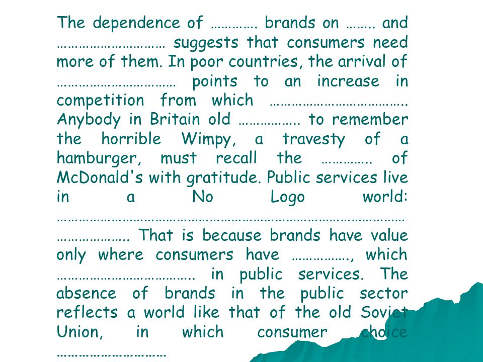 The dependence of …………. brands on ……