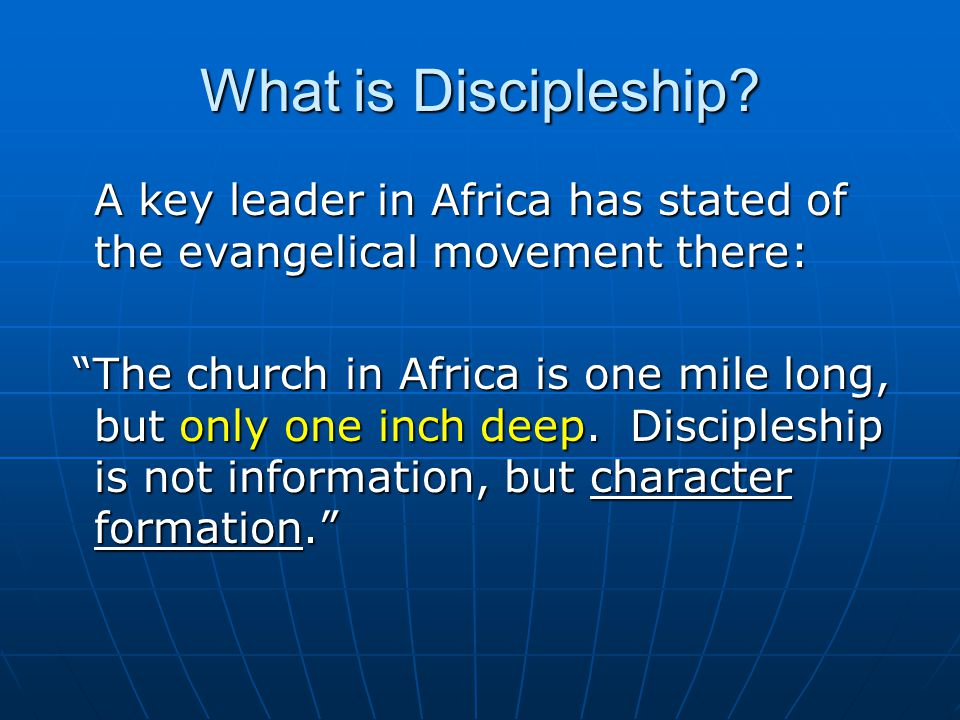 What is Discipleship A key leader in Africa has stated of the evangelical movement there: