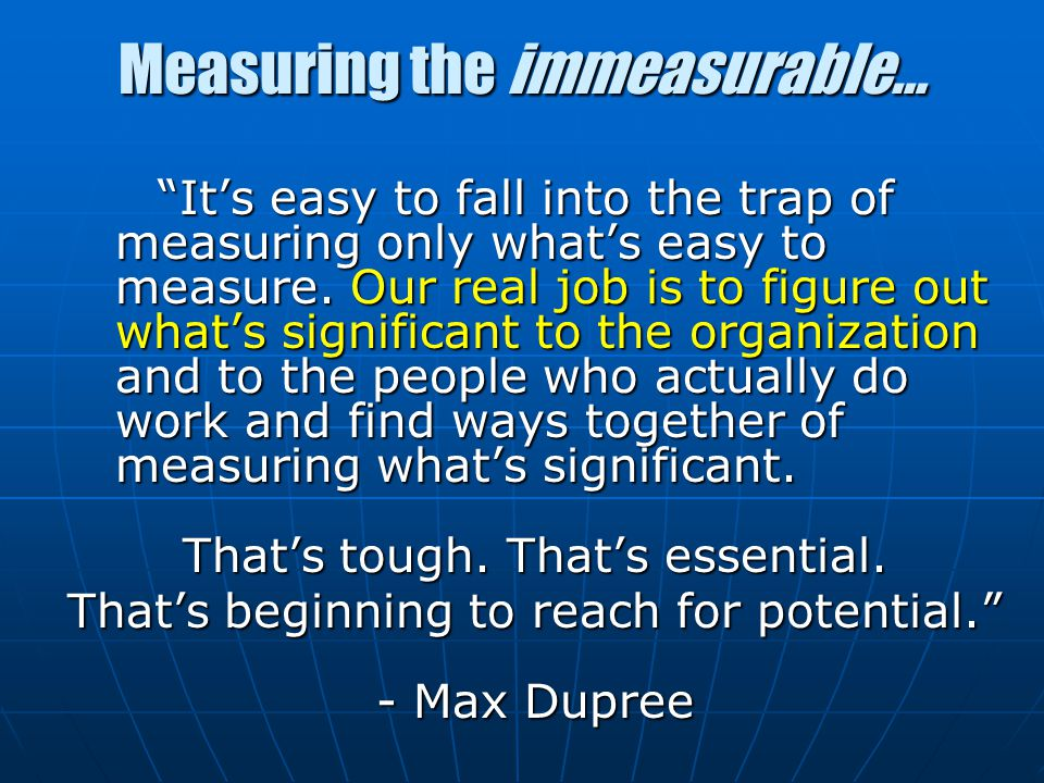 Measuring the immeasurable…