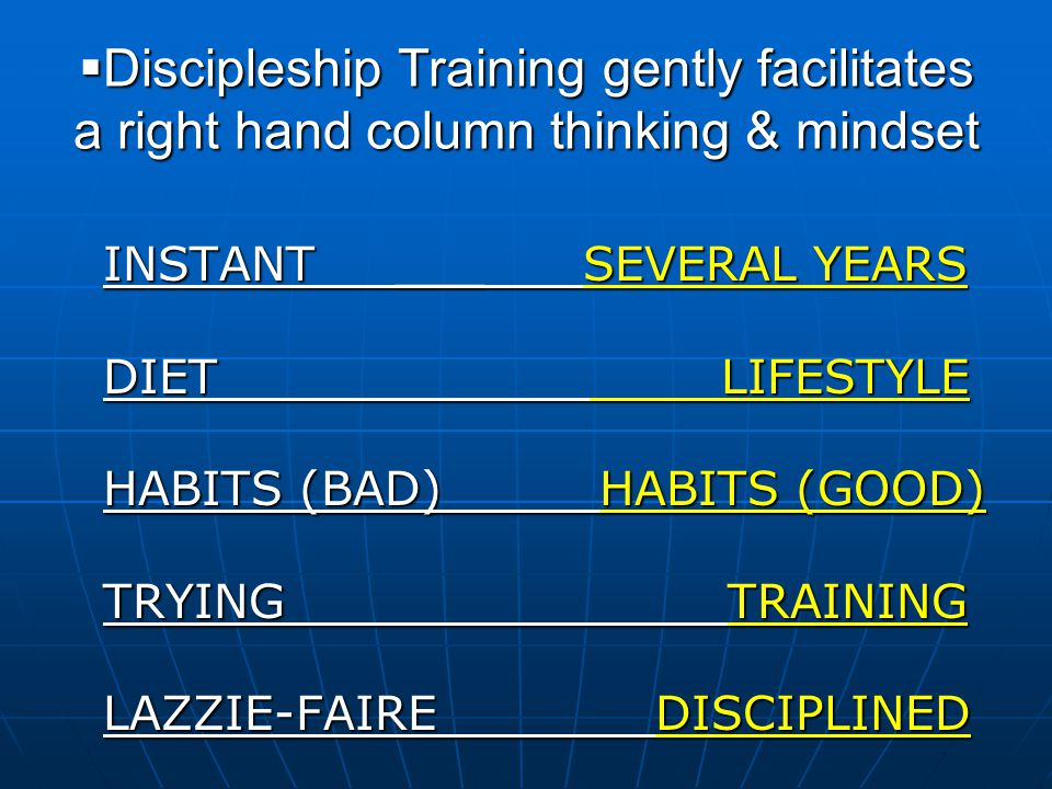 Discipleship Training gently facilitates a right hand column thinking & mindset
