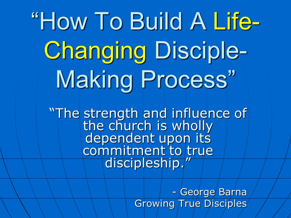How To Build A Life-Changing Disciple-Making Process
