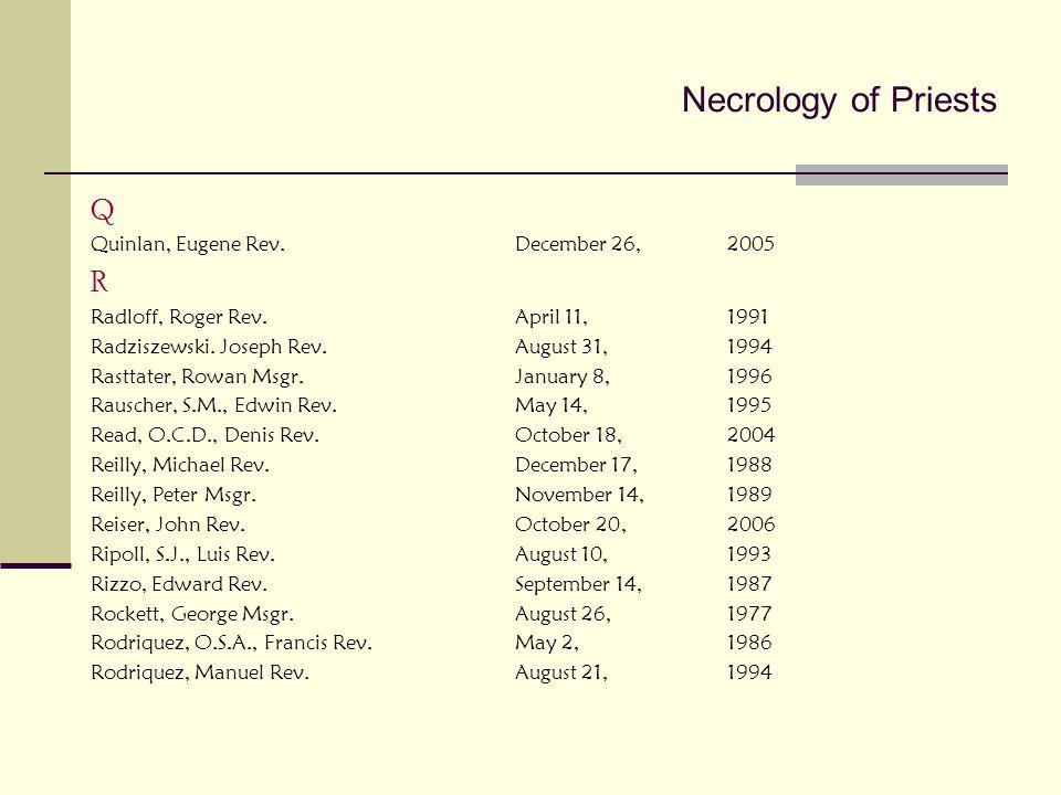 Necrology of Priests Q R Quinlan, Eugene Rev. December 26, 2005