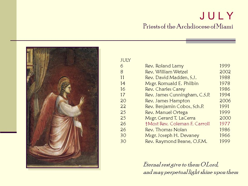 J U L Y Priests of the Archdiocese of Miami
