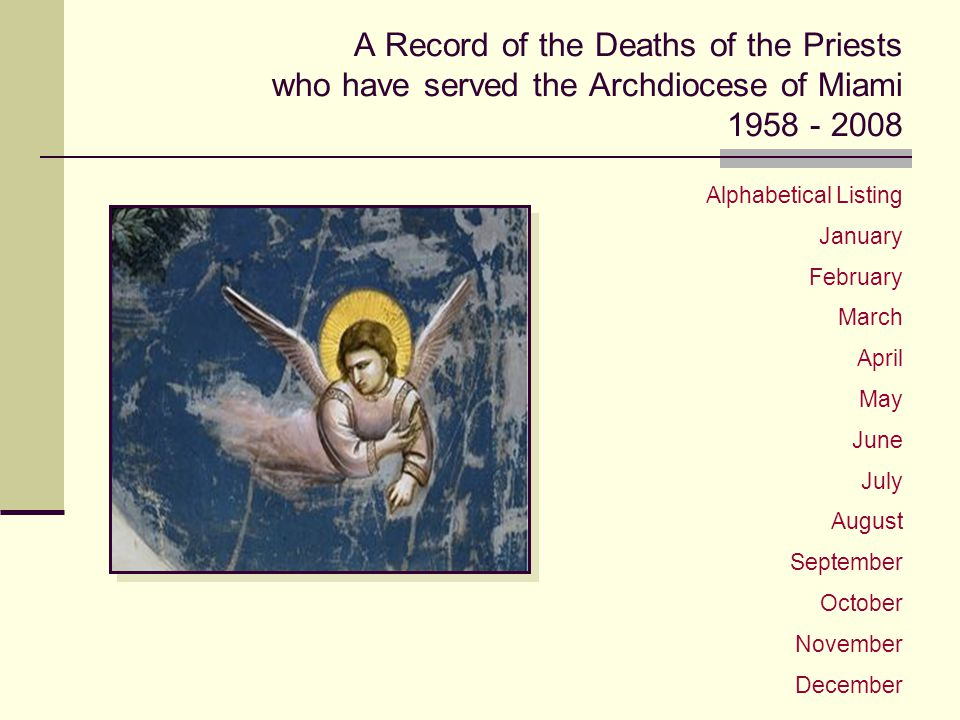 A Record of the Deaths of the Priests who have served the Archdiocese of Miami 1958 - 2008