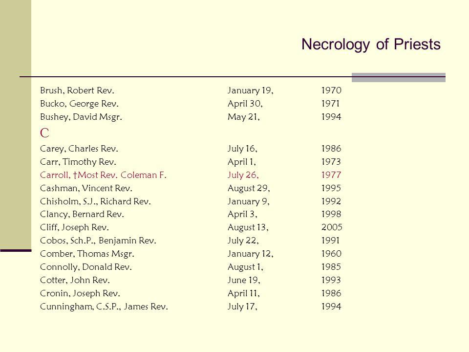 Necrology of Priests C Brush, Robert Rev. January 19, 1970
