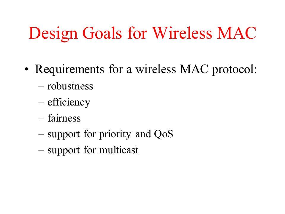 Design Goals for Wireless MAC