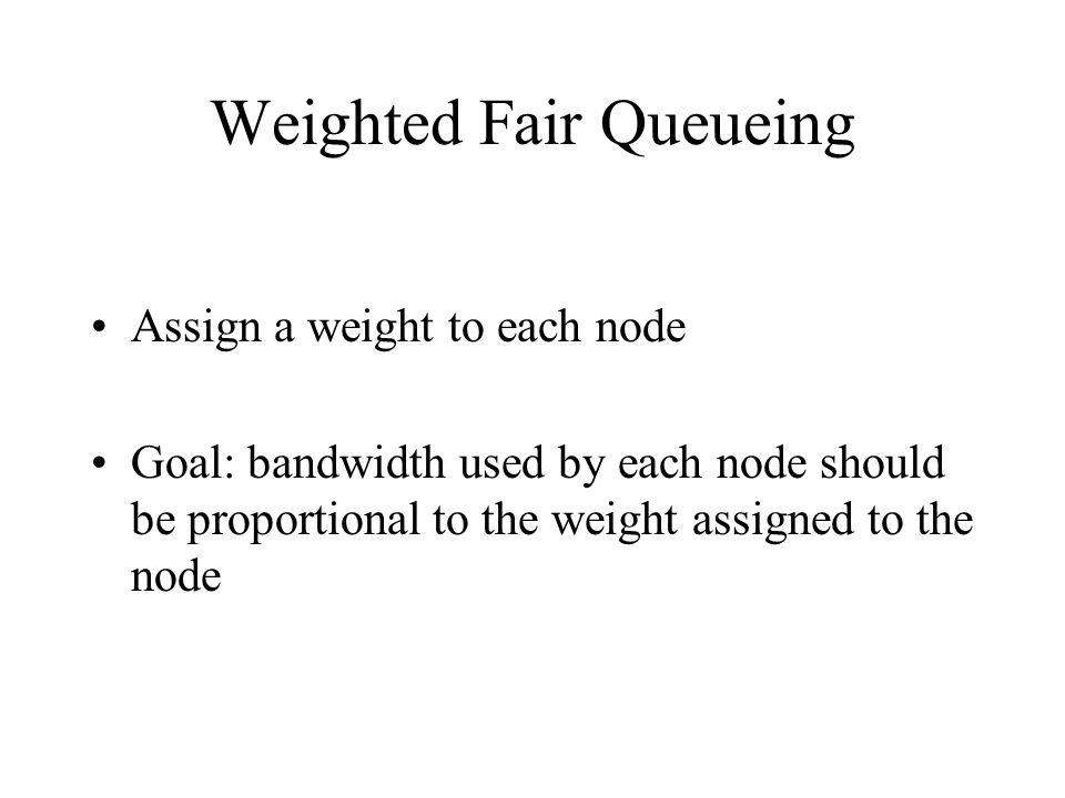 Weighted Fair Queueing