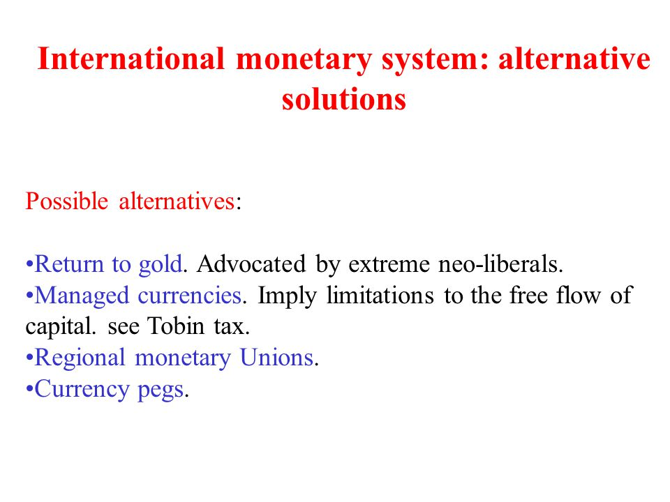 International monetary system: alternative solutions