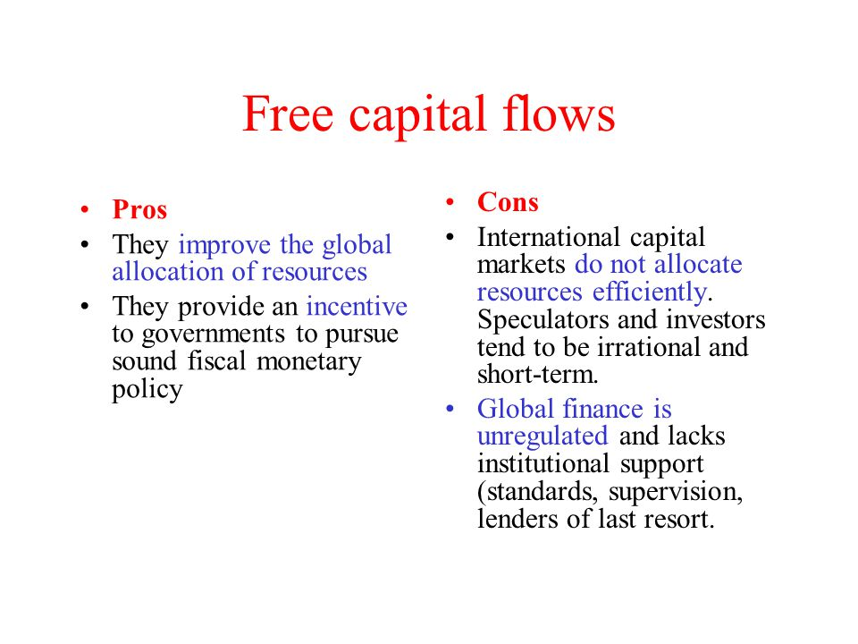 Free capital flows Cons Pros