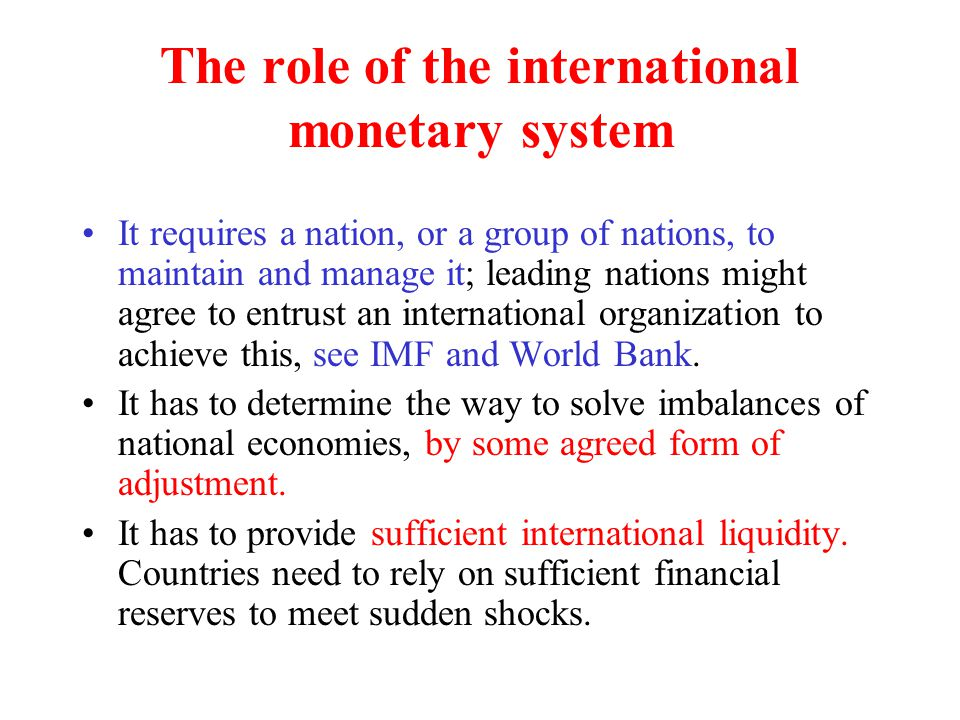 The role of the international monetary system