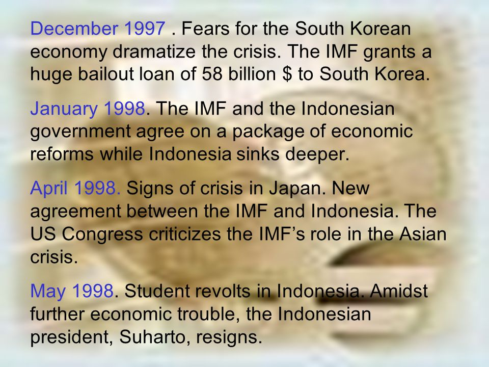 December 1997. Fears for the South Korean economy dramatize the crisis