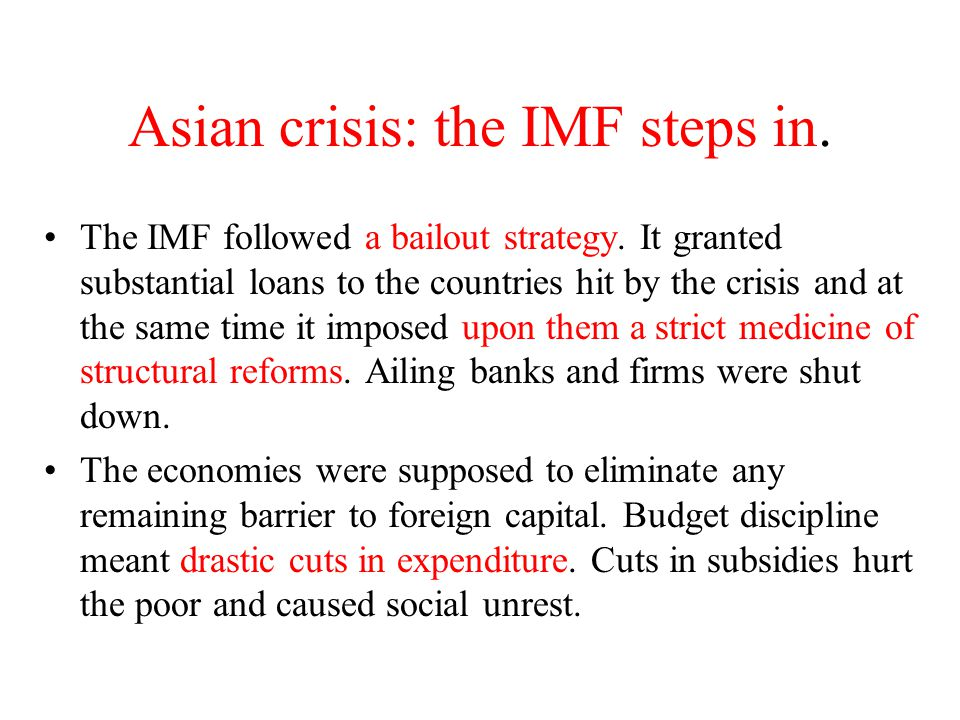Asian crisis: the IMF steps in.