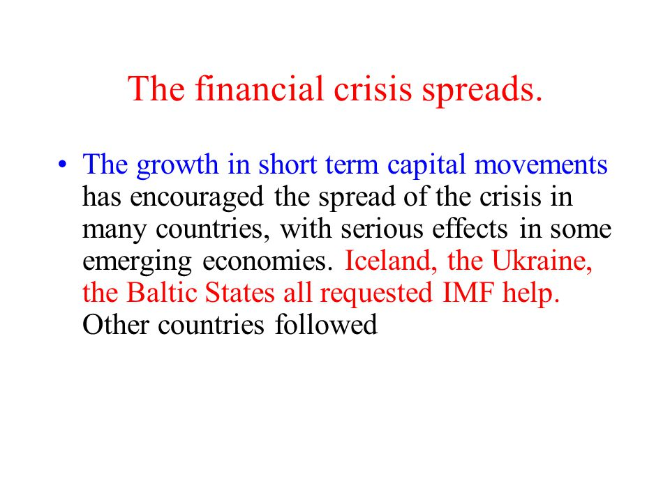 The financial crisis spreads.