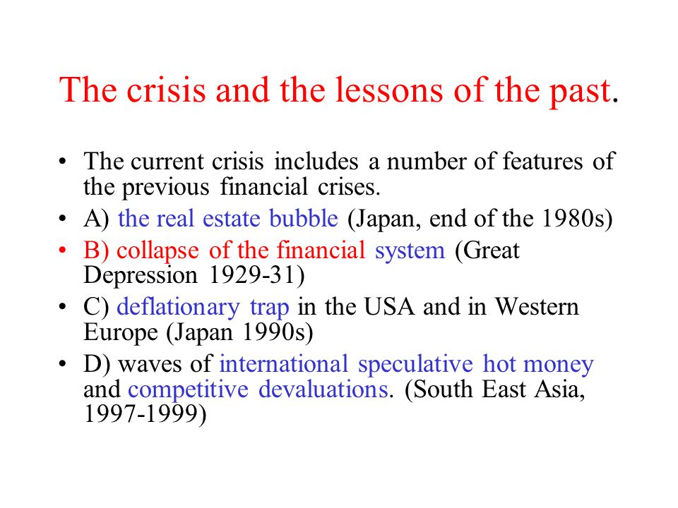 The crisis and the lessons of the past.