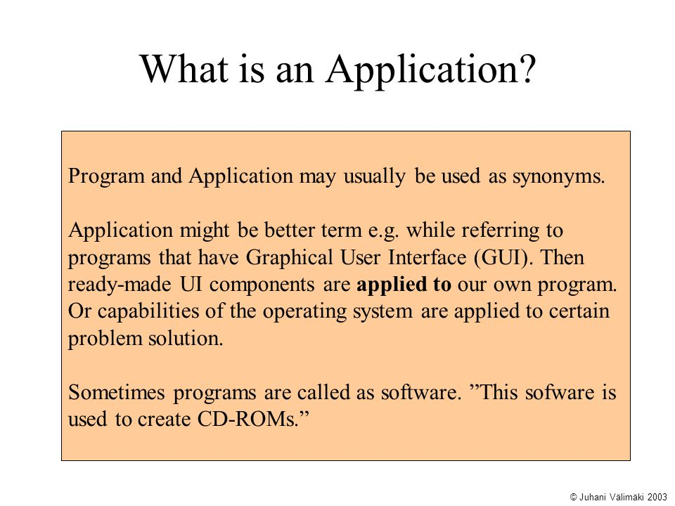 What is an Application Program and Application may usually be used as synonyms.