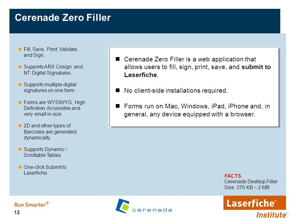 Cerenade Zero Filler Fill, Save, Print, Validate, and Sign. Supports ARX Cosign, and NT Digital Signatures.