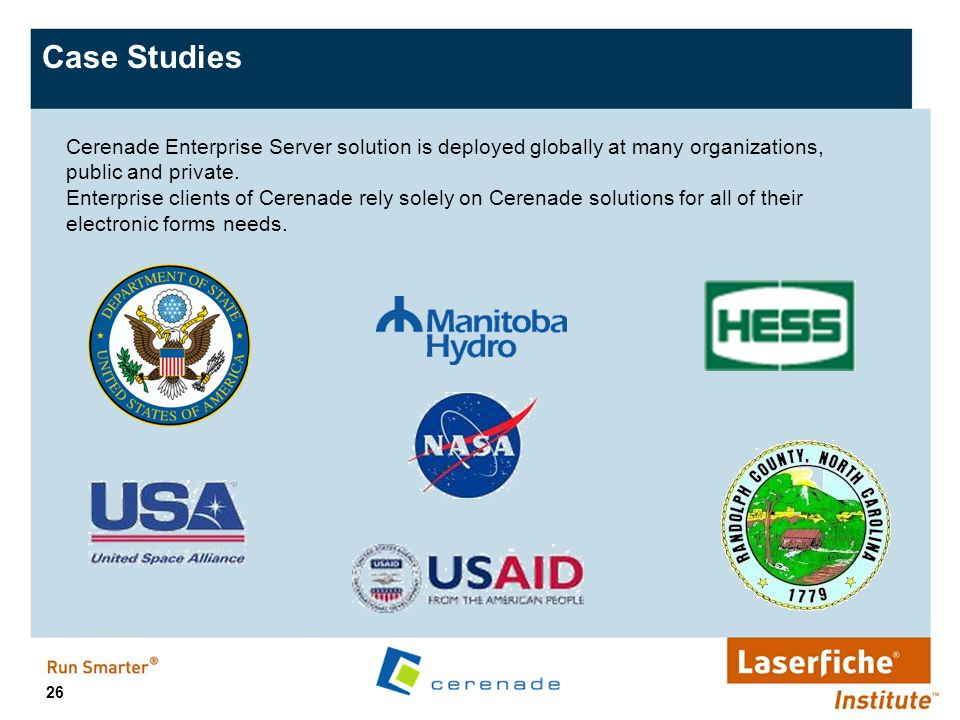 Case Studies Cerenade Enterprise Server solution is deployed globally at many organizations, public and private.
