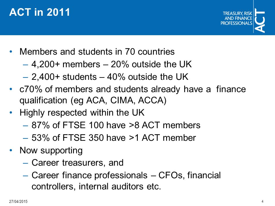 ACT in 2011 Members and students in 70 countries