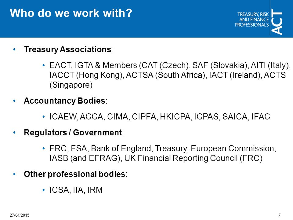 Who do we work with Treasury Associations: