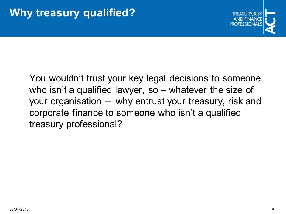 Why treasury qualified