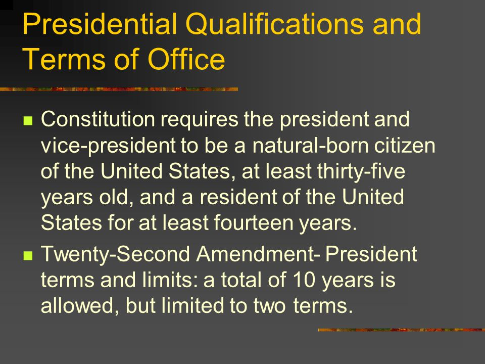 Presidential Qualifications and Terms of Office