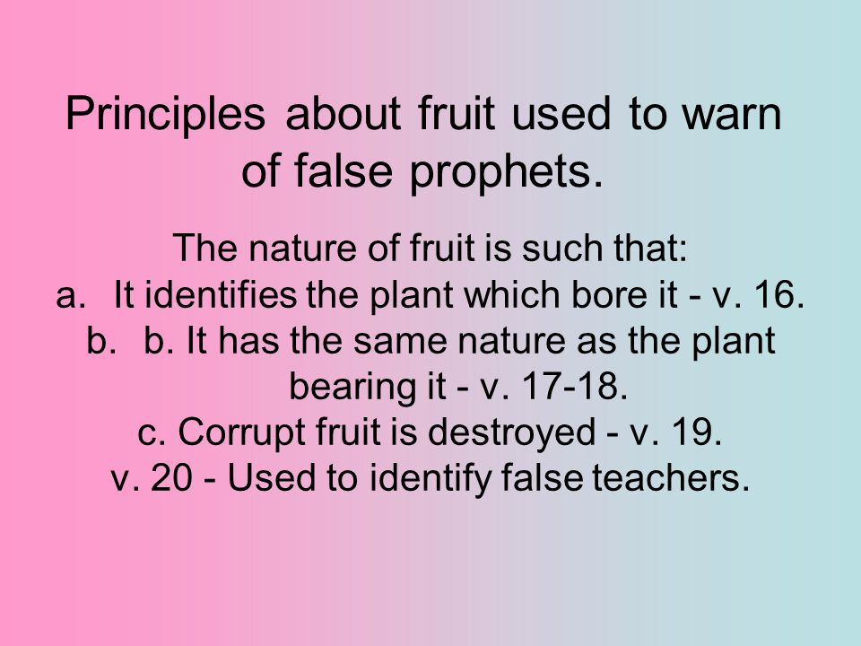 Principles about fruit used to warn of false prophets.