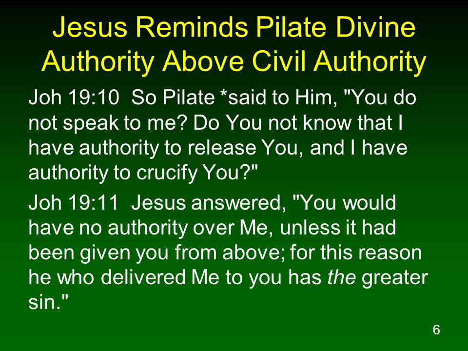 Jesus Reminds Pilate Divine Authority Above Civil Authority
