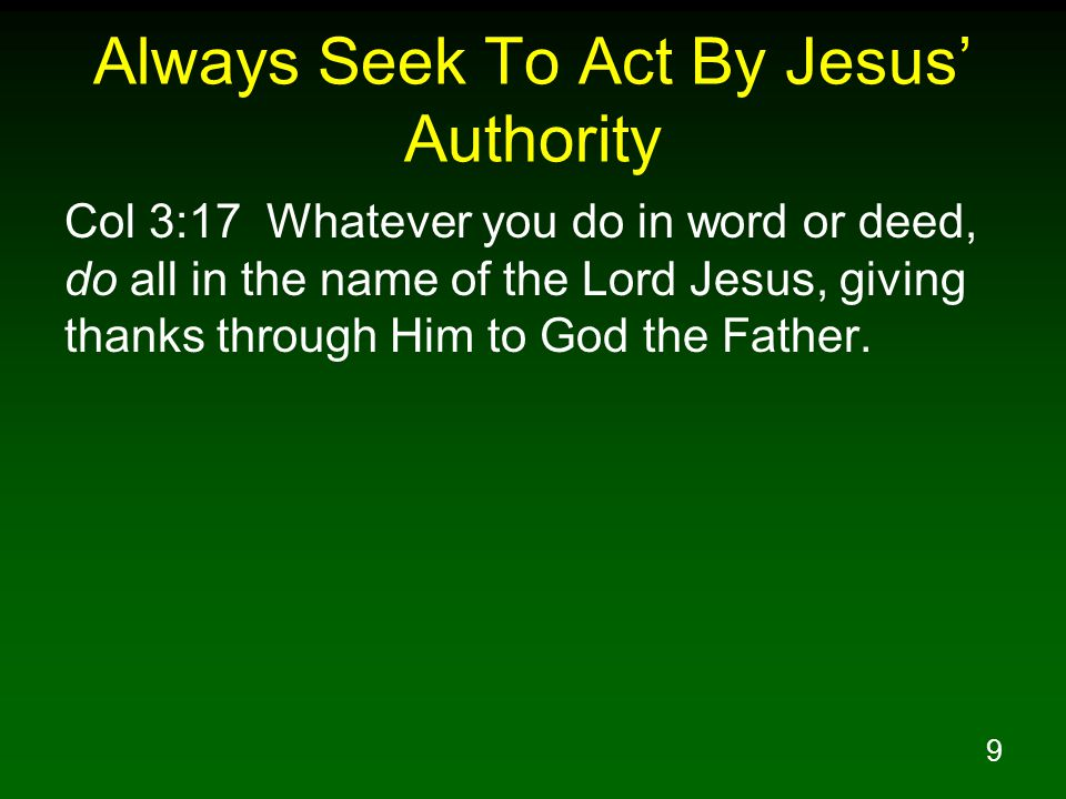 Always Seek To Act By Jesus' Authority