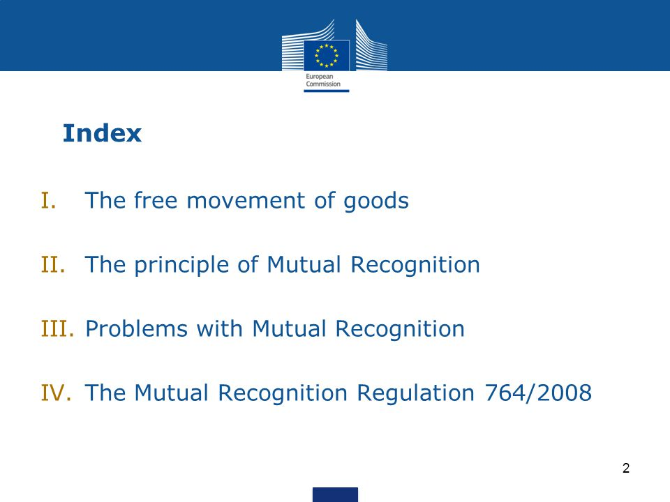 Index The free movement of goods The principle of Mutual Recognition