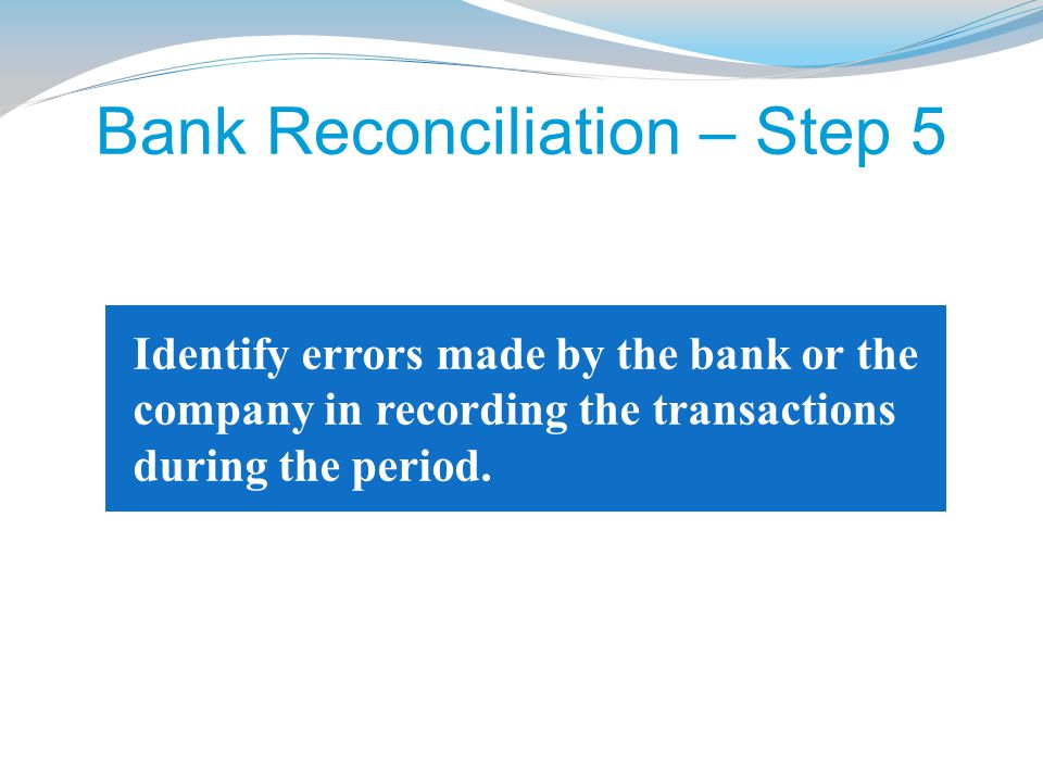 Bank Reconciliation – Step 5
