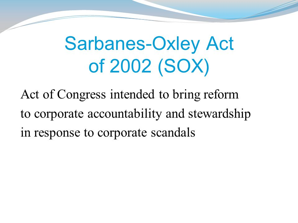 Sarbanes-Oxley Act of 2002 (SOX)