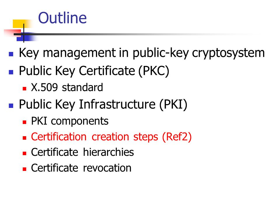 Outline Key management in public-key cryptosystem