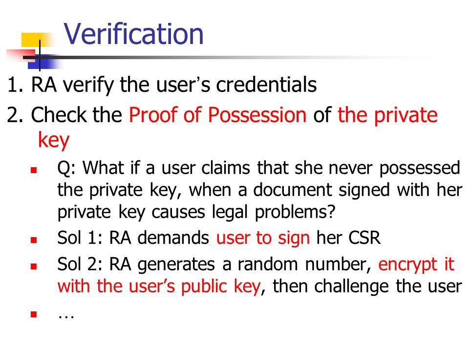 Verification 1. RA verify the user's credentials