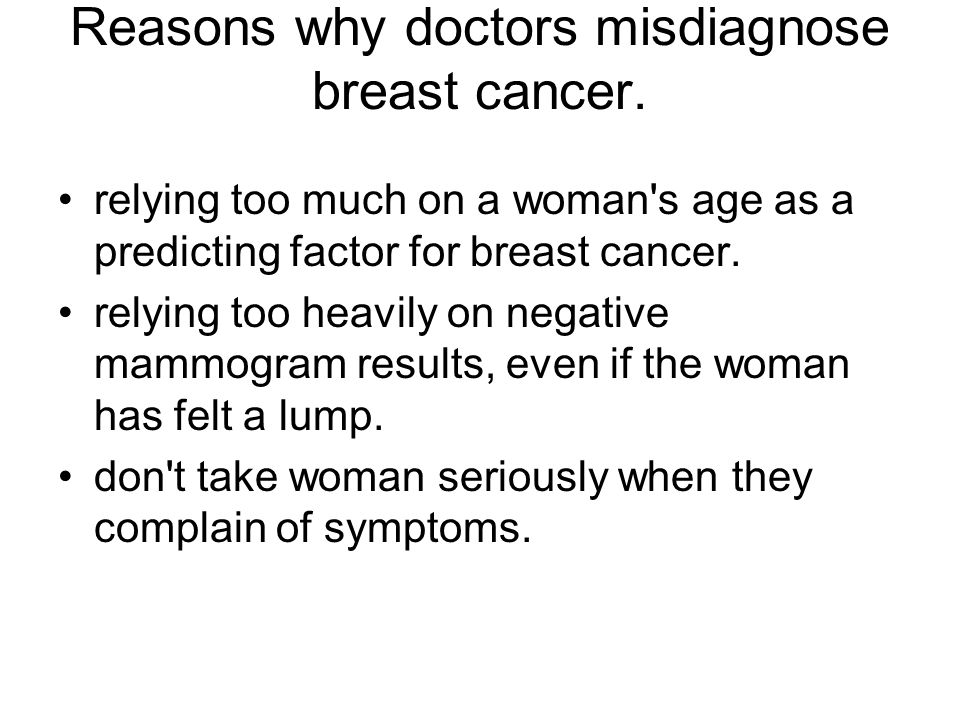 Reasons why doctors misdiagnose breast cancer.