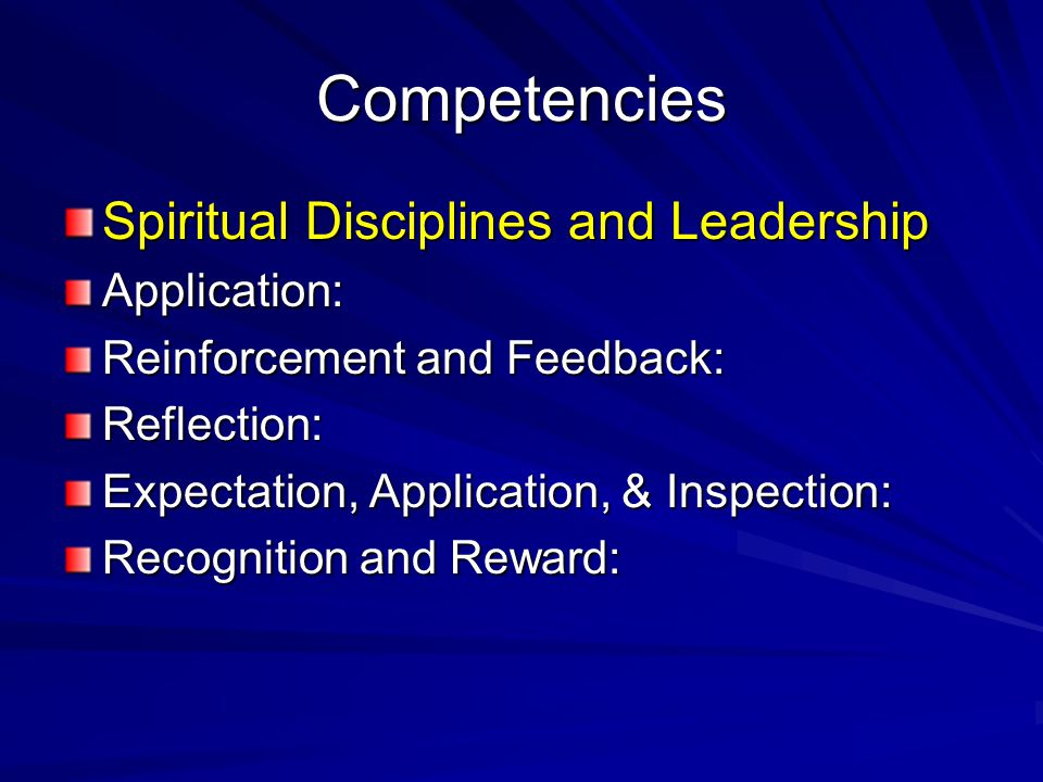 Competencies Spiritual Disciplines and Leadership Application:
