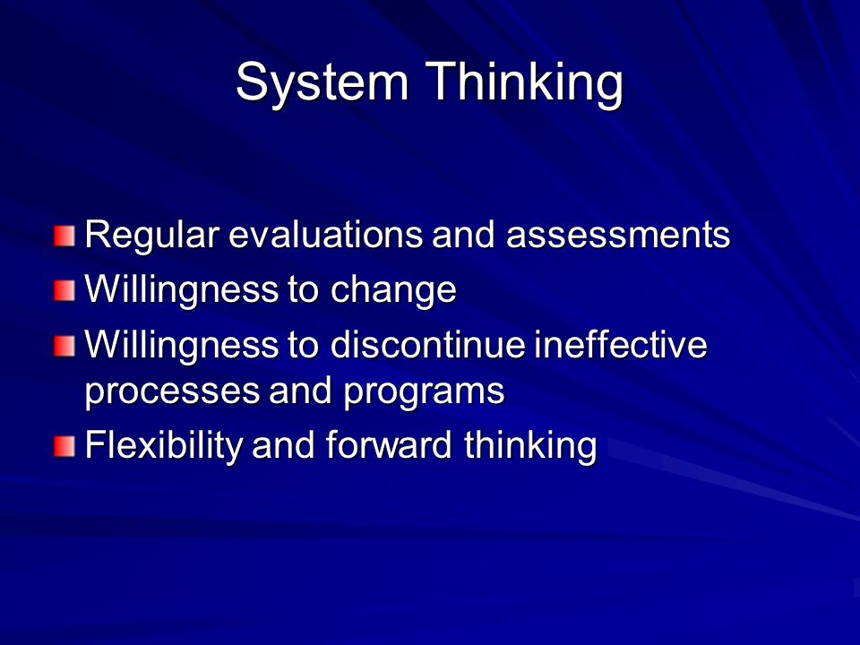 System Thinking Regular evaluations and assessments