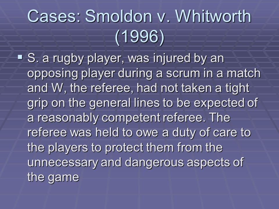 Cases: Smoldon v. Whitworth (1996)