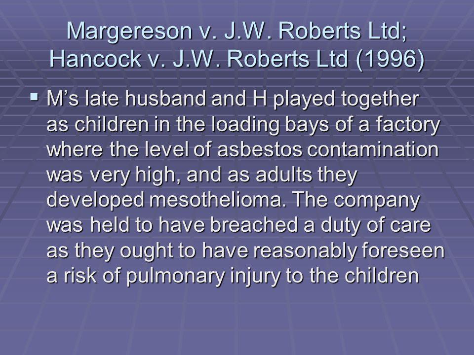 Margereson v. J.W. Roberts Ltd; Hancock v. J.W. Roberts Ltd (1996)