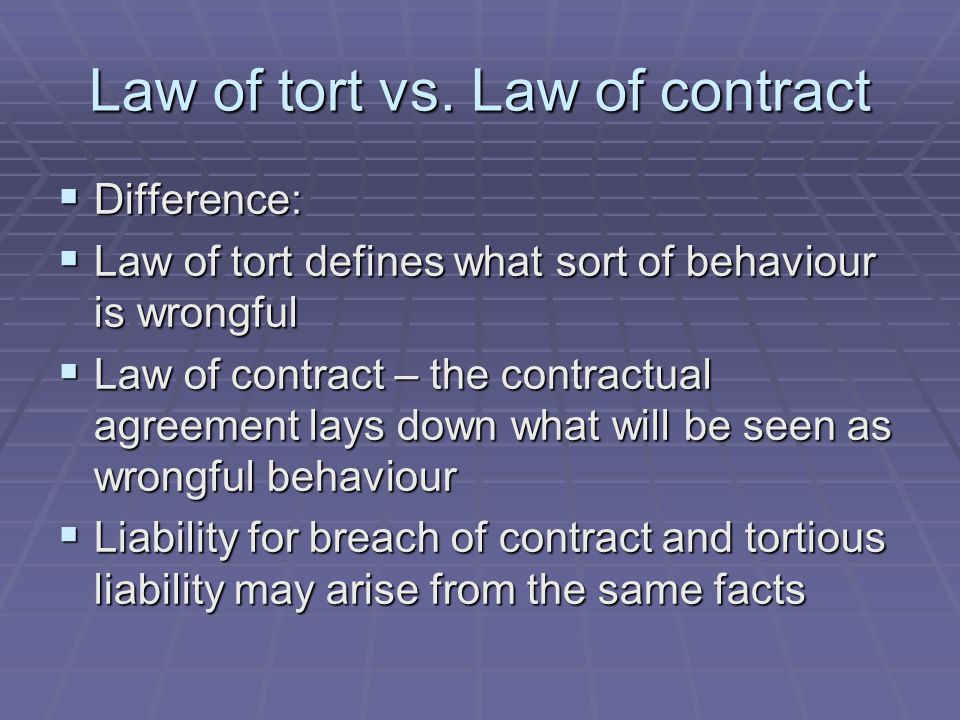 Law of tort vs. Law of contract