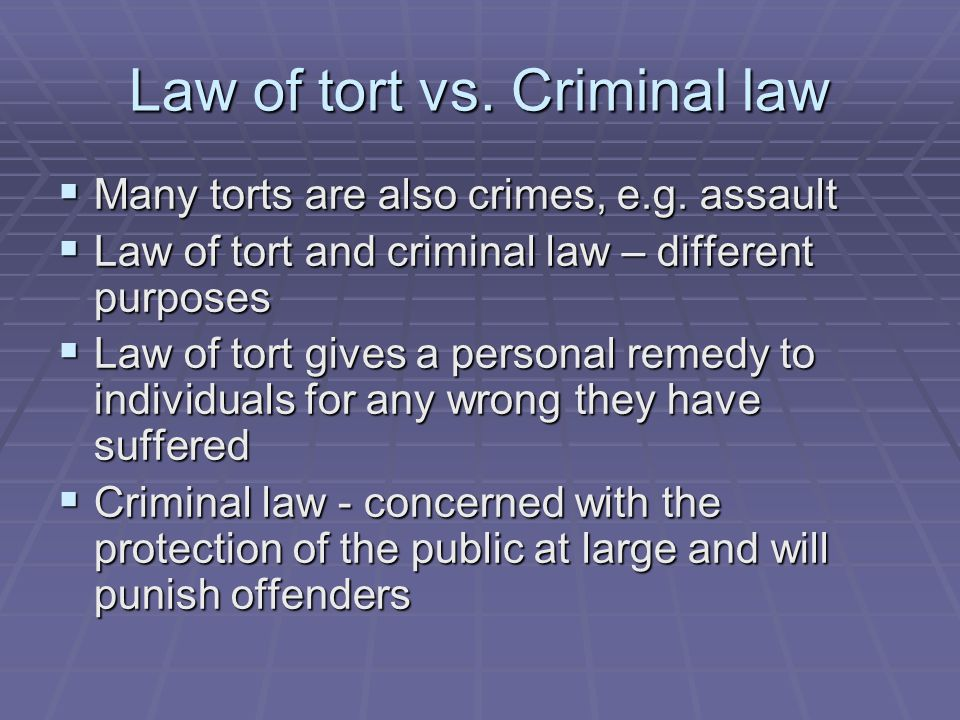 Law of tort vs. Criminal law